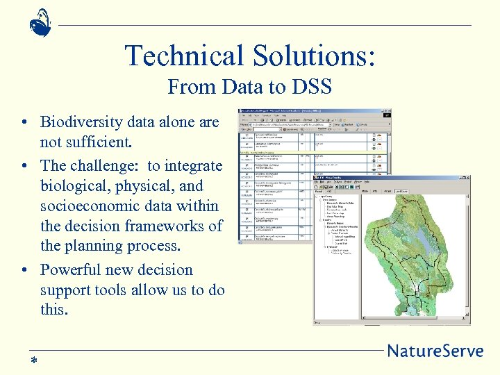 Technical Solutions: From Data to DSS • Biodiversity data alone are not sufficient. •