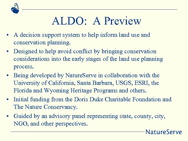 ALDO: A Preview • A decision support system to help inform land use and