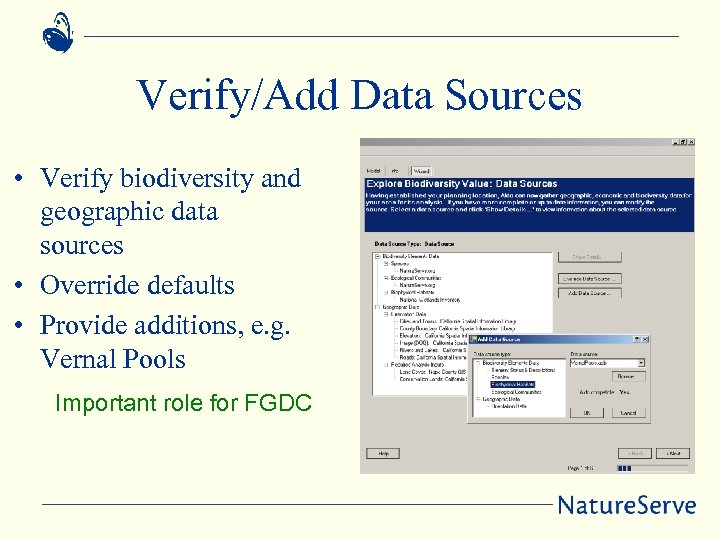 Verify/Add Data Sources • Verify biodiversity and geographic data sources • Override defaults •