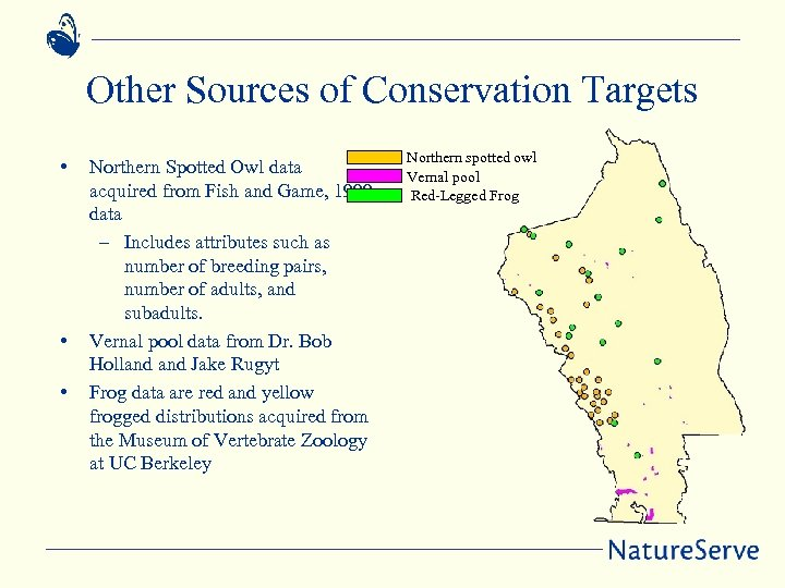 Other Sources of Conservation Targets • • • Northern Spotted Owl data acquired from