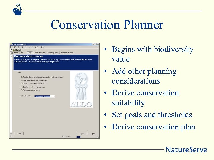 Conservation Planner • Begins with biodiversity value • Add other planning considerations • Derive