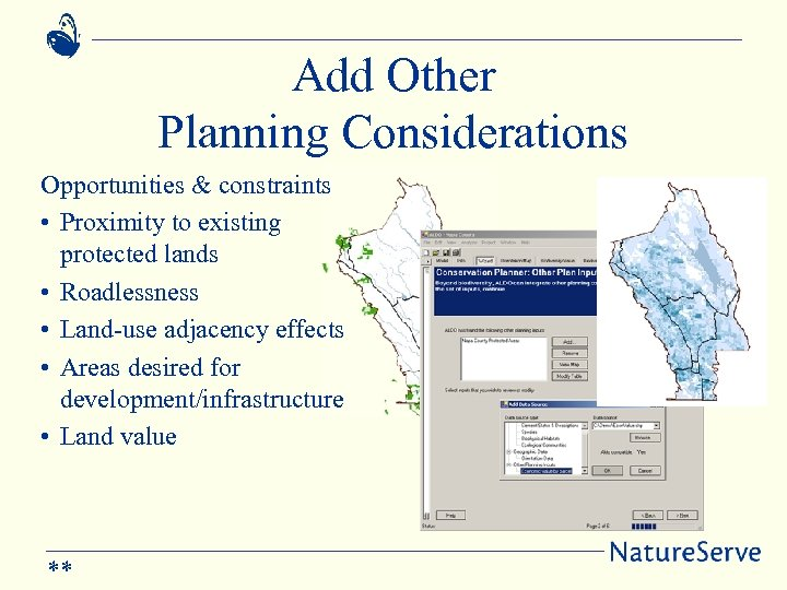Add Other Planning Considerations Opportunities & constraints • Proximity to existing protected lands •