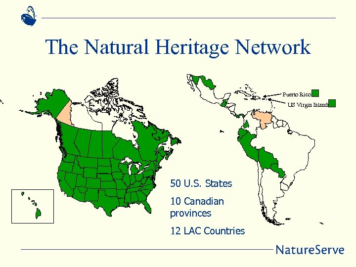 The Natural Heritage Network Puerto Rico US Virgin Islands 50 U. S. States 10