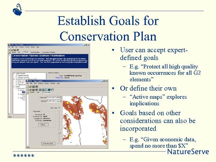 Establish Goals for Conservation Plan • User can accept expertdefined goals – E. g.