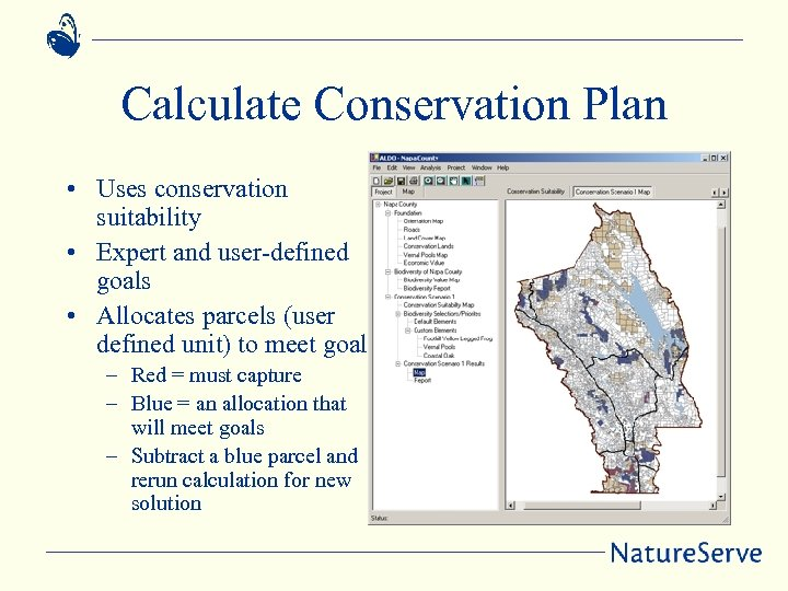 Calculate Conservation Plan • Uses conservation suitability • Expert and user-defined goals • Allocates