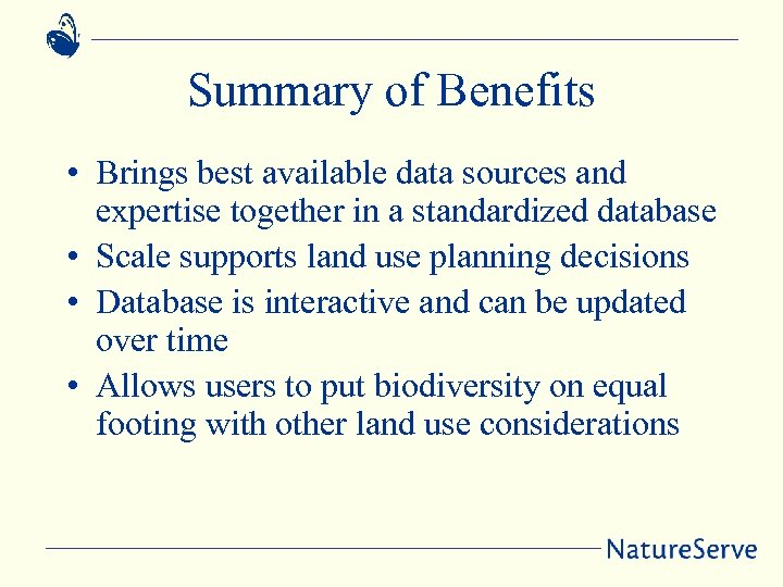 Summary of Benefits • Brings best available data sources and expertise together in a