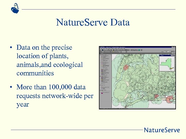 Nature. Serve Data • Data on the precise location of plants, animals, and ecological