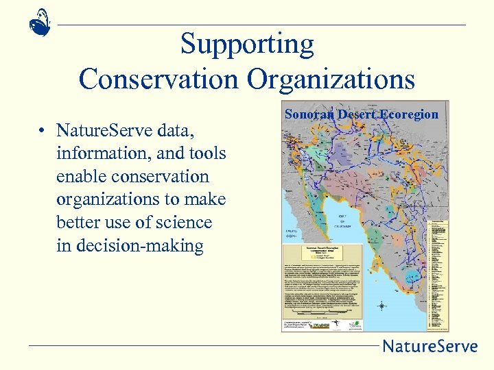Supporting Conservation Organizations • Nature. Serve data, information, and tools enable conservation organizations to