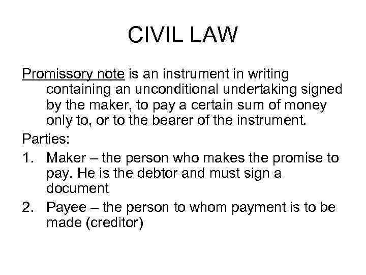CIVIL LAW Promissory note is an instrument in writing containing an unconditional undertaking signed