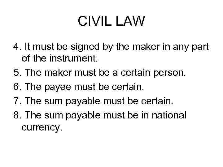 CIVIL LAW 4. It must be signed by the maker in any part of