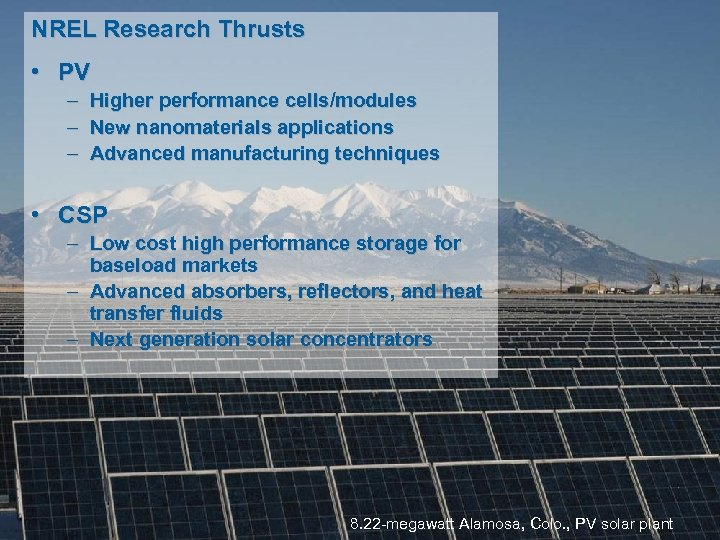 NREL Research Thrusts • PV – – – Higher performance cells/modules New nanomaterials applications