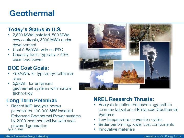 Geothermal Today's Status in U. S. • 2, 800 MWe installed, 500 MWe new
