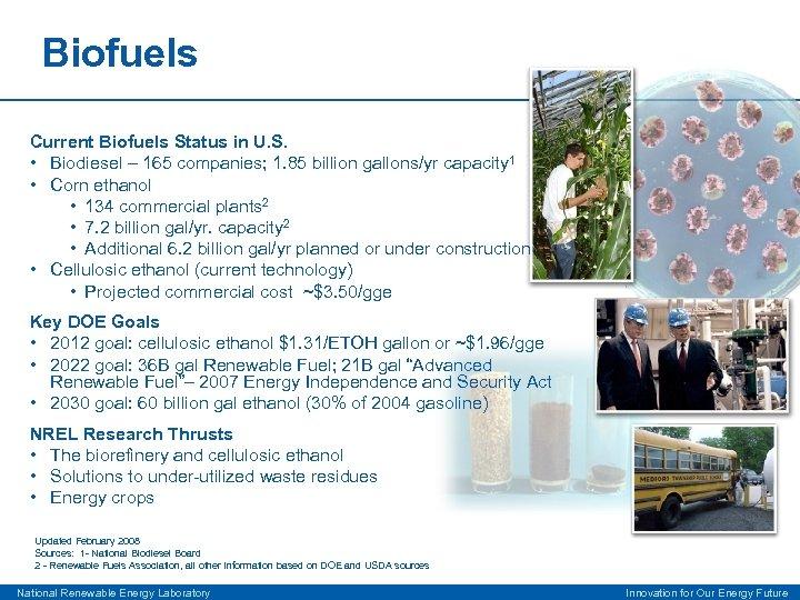 Biofuels Current Biofuels Status in U. S. • Biodiesel – 165 companies; 1. 85