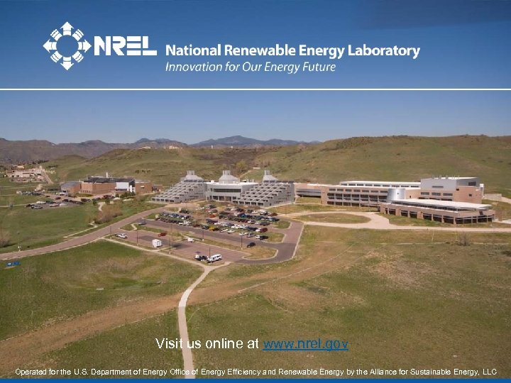 Visit us online at www. nrel. gov Operated for the U. S. Department of