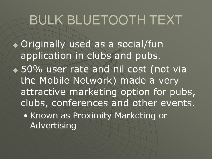 BULK BLUETOOTH TEXT Originally used as a social/fun application in clubs and pubs. u