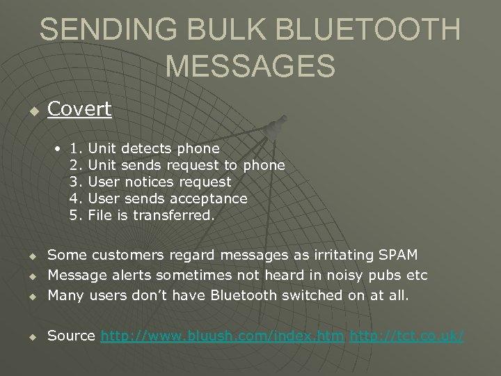SENDING BULK BLUETOOTH MESSAGES u Covert • 1. Unit detects phone 2. Unit sends