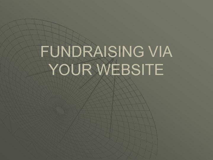 FUNDRAISING VIA YOUR WEBSITE