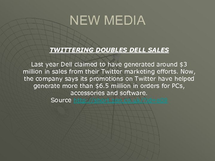 NEW MEDIA TWITTERING DOUBLES DELL SALES Last year Dell claimed to have generated around