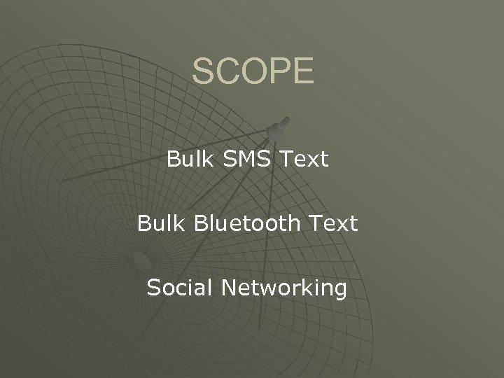 SCOPE Bulk SMS Text Bulk Bluetooth Text Social Networking