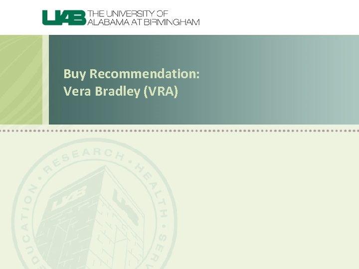 Buy Recommendation: Vera Bradley (VRA)