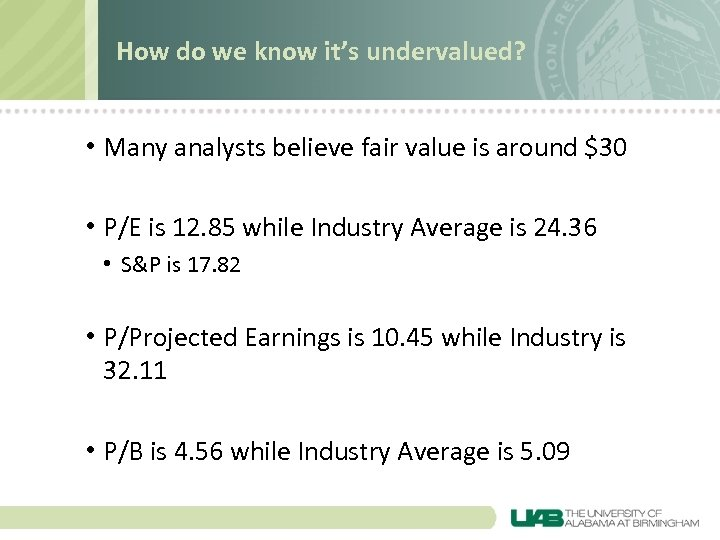 How do we know it's undervalued? • Many analysts believe fair value is around