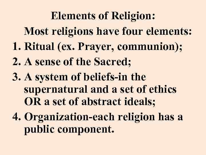 Elements Of Religion Most Religions Have Four Elements 1 Ritual Ex