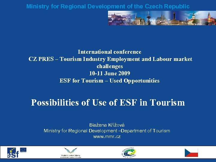 Ministry for Regional Development of the Czech Republic International conference CZ PRES – Tourism