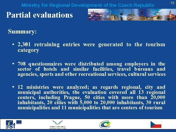 Ministry for Regional Development of the Czech Republic Partial evaluations Summary: • 2, 301