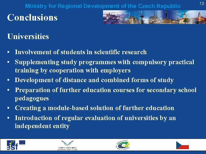 Ministry for Regional Development of the Czech Republic Conclusions Universities • Involvement of students