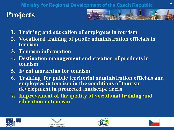 Ministry for Regional Development of the Czech Republic Projects 1. Training and education of