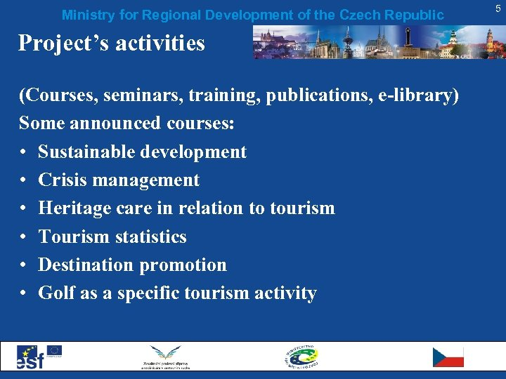 Ministry for Regional Development of the Czech Republic Project's activities (Courses, seminars, training, publications,