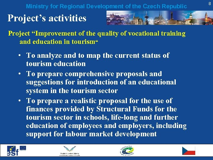 """Ministry for Regional Development of the Czech Republic Project's activities Project """"Improvement of the"""