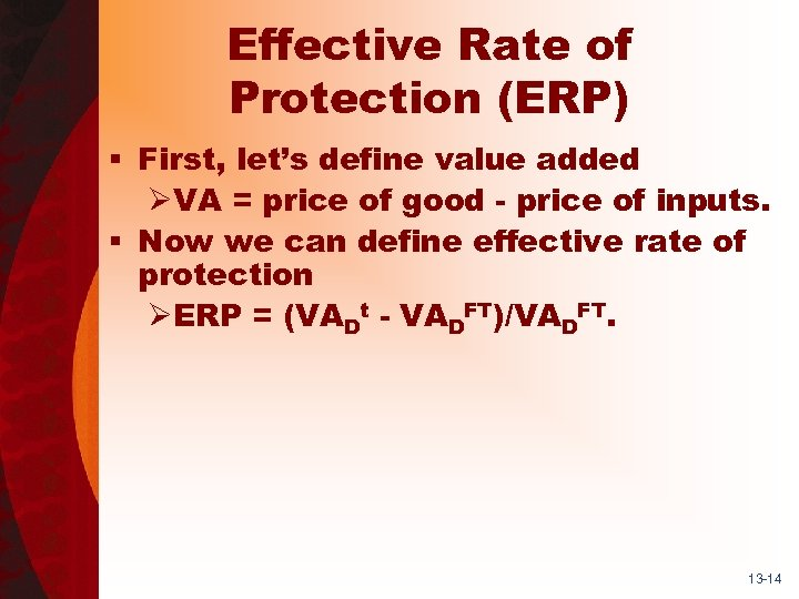 Effective Rate of Protection (ERP) § First, let's define value added ØVA = price