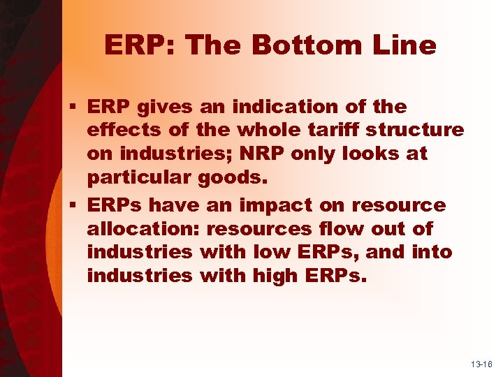 ERP: The Bottom Line § ERP gives an indication of the effects of the