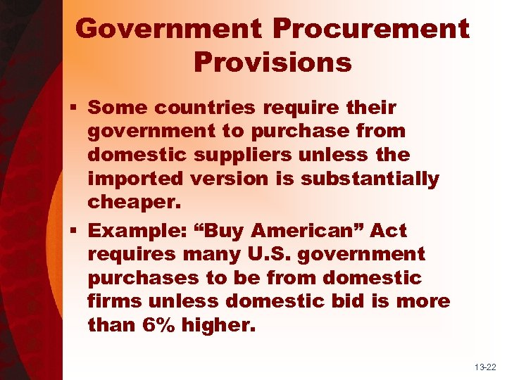 Government Procurement Provisions § Some countries require their government to purchase from domestic suppliers