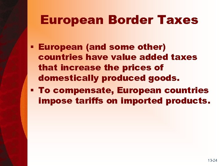 European Border Taxes § European (and some other) countries have value added taxes that