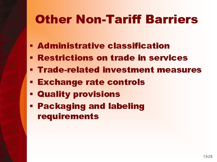 Other Non-Tariff Barriers § § § Administrative classification Restrictions on trade in services Trade-related