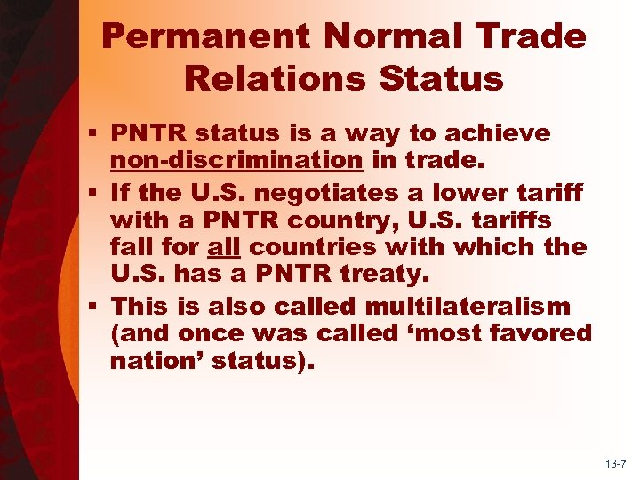 Permanent Normal Trade Relations Status § PNTR status is a way to achieve non-discrimination