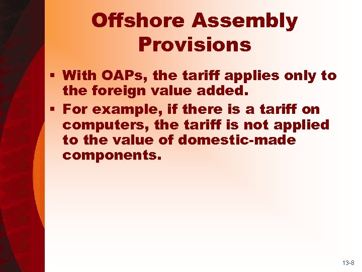 Offshore Assembly Provisions § With OAPs, the tariff applies only to the foreign value
