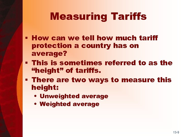 Measuring Tariffs § How can we tell how much tariff protection a country has