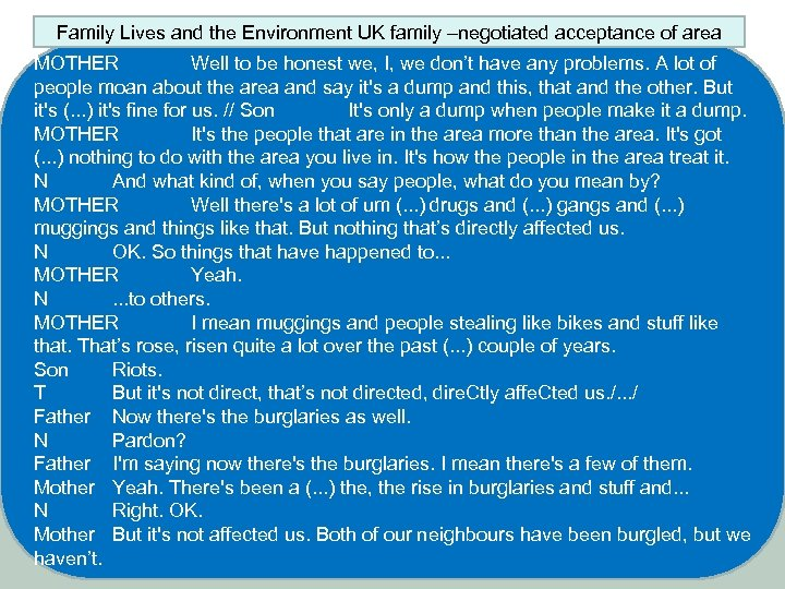 Family Lives and the Environment UK family –negotiated acceptance of area MOTHER Well to
