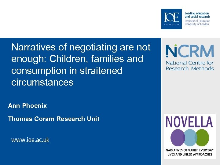 Narratives of negotiating are not enough: Children, families and consumption in straitened circumstances Ann