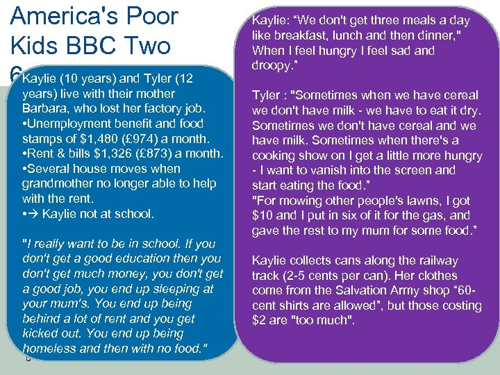 America's Poor Kids BBC Two Kaylie (10 years) and Tyler (12 6. 3. 2013