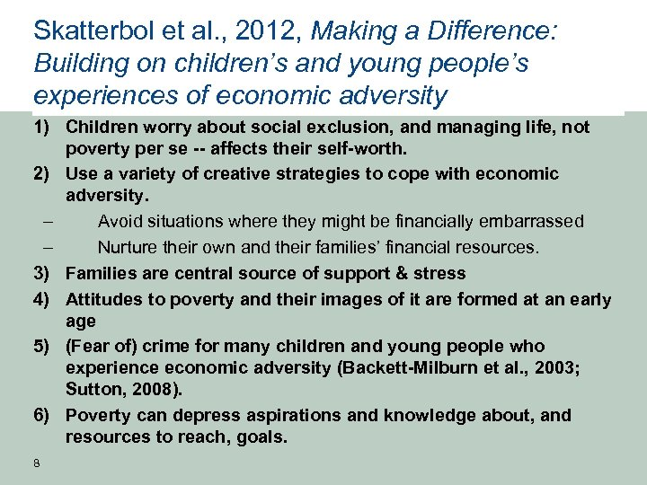 Skatterbol et al. , 2012, Making a Difference: Building on children's and young people's