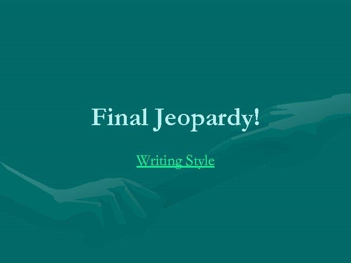 Final Jeopardy! Writing Style