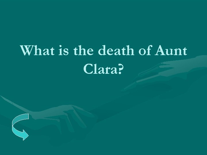 What is the death of Aunt Clara?