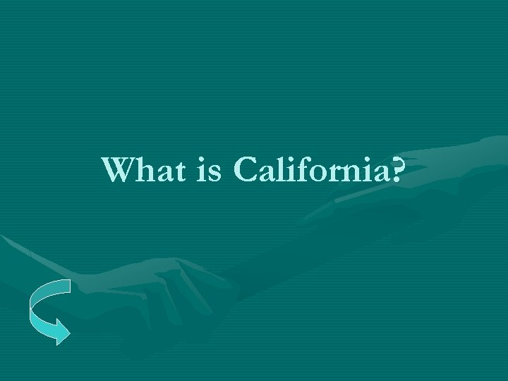 What is California?