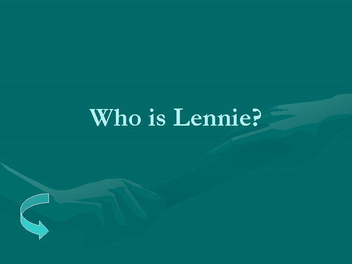 Who is Lennie?