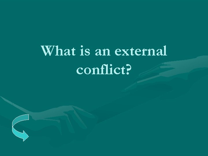 What is an external conflict?