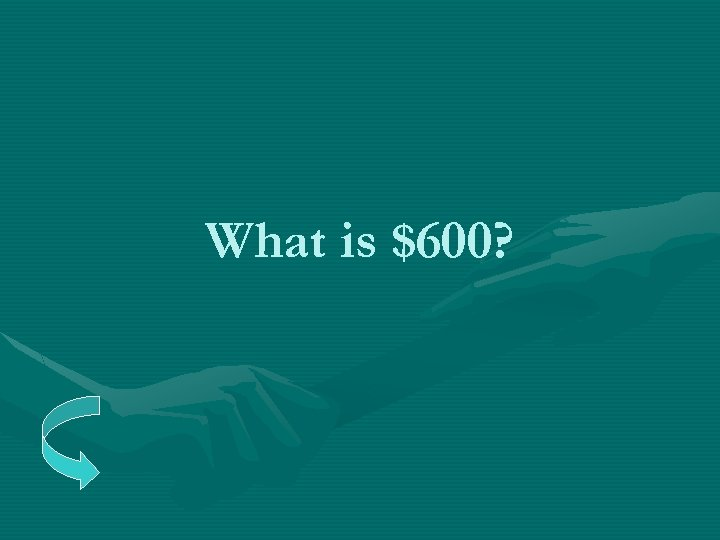 What is $600?